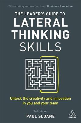 Picture of The Leader's Guide to Lateral Thinking Skills: Unlock the Creativity and Innovation in You and Your Team