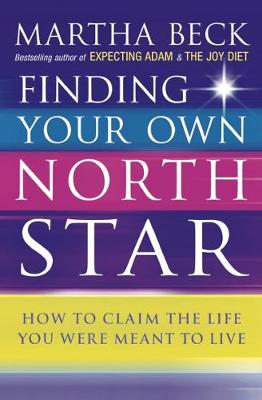 Picture of Finding Your Own North Star: How to Claim the Life You Were Meant to Live