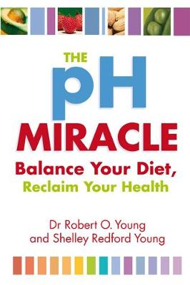 Picture of The PH Miracle: Balance Your Diet, Reclaim Your Health