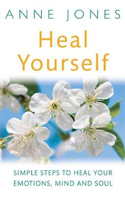 Picture of Heal Yourself: Simple Steps to Heal Your Emotions, Mind & Soul