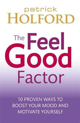 Picture of The Feel Good Factor: 10 Proven Ways to Boost Your Mood and Motivate Yourself