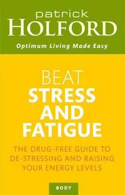 Picture of Beat Stress and Fatigue: The Drug-free Guide to De-stressing and Raising Your Energy Levels