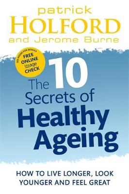 Picture of The 10 Secrets of Healthy Ageing: How to Live Longer, Look Younger and Feel Great