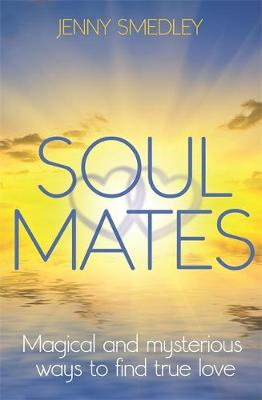 Picture of Soul Mates: Magical and Mysterious Ways to Find True Love