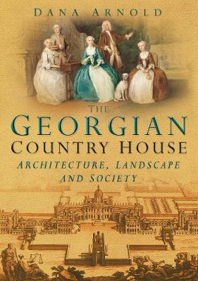 Picture of The Georgian Country House: Architecture, Landscape and Society