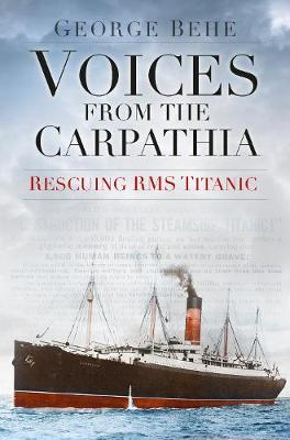 Picture of Voices from the Carpathia: Rescuing RMS Titanic
