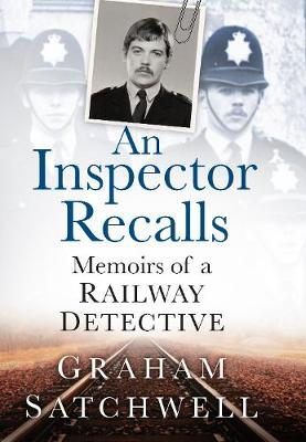Picture of An Inspector Recalls: Memoirs of a Railway Detective
