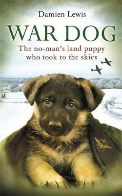 Picture of War Dog: The No-Man's Land Puppy Who Took to the Skies