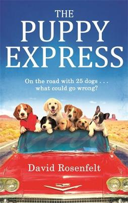 Picture of The Puppy Express: On the Road with 25 Rescue Dogs... What Could Go Wrong?