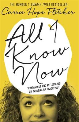 Picture of All I Know Now: Wonderings and Reflections on Growing Up Gracefully