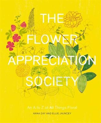Picture of The Flower Appreciation Society: An A to Z of All Things Floral