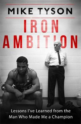 Picture of Iron Ambition: Lessons I've Learned from the Man Who Made Me a Champion