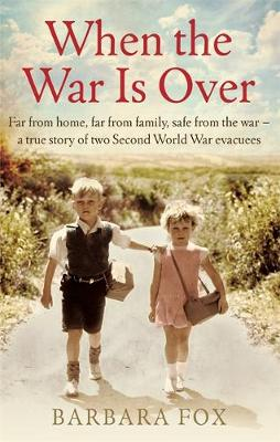 Picture of When the War is Over: Far from Home, Far from Family, Safe from the War - A True Story of Two Second World War Evacuees
