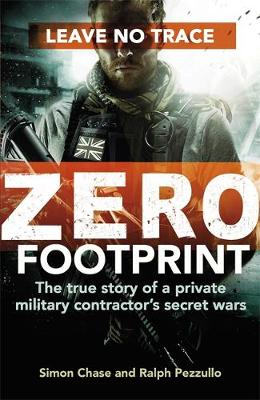 Picture of Zero Footprint: The True Story of a Private Military Contractor's Secret Wars in the World's Most Dangerous Places