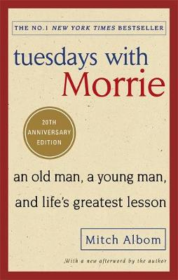 Picture of Tuesdays with Morrie: An Old Man, a Young Man, and Life's Greatest Lesson