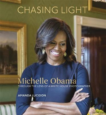 Picture of Chasing Light: Reflections from Michelle Obama's Photographer