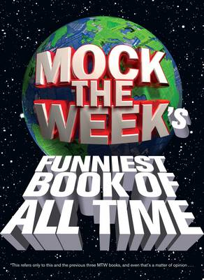 Picture of Mock the Week's: Funniest Book of All Time*: 2011