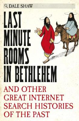 Picture of Last Minute Rooms in Bethlehem: And Other Great Internet Search Histories of the Past