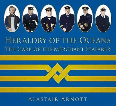 Picture of Heraldry of the Oceans: The Garb of the Merchant Seafarer