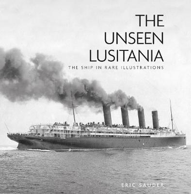 Picture of The Unseen Lusitania: The Ship in Rare Illustrations