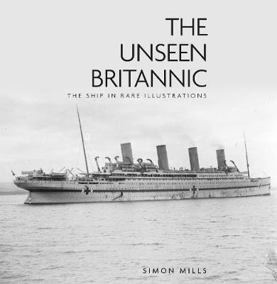 Picture of The Unseen Britannic: The Ship in Rare Illustrations