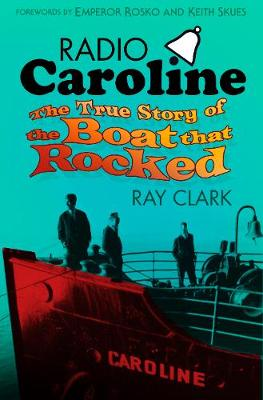 Picture of Radio Caroline: The True Story of the Boat That Rocked