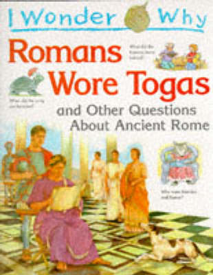 Picture of I Wonder Why Romans Wore Togas and Other Questions About Ancient Rome