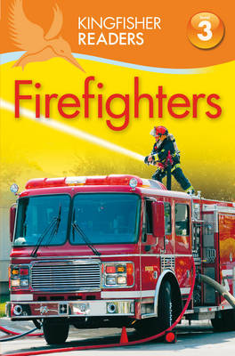 Picture of Kingfisher Readers: Firefighters (Level 3: Reading Alone with Some Help)