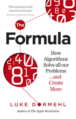 Picture of The Formula: How Algorithms Solve All Our Problems ... and Create More