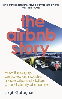Picture of The Airbnb Story: How Three Guys Disrupted an Industry, Made Billions of Dollars ... and Plenty of Enemies