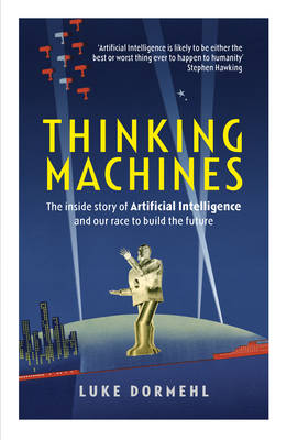 Picture of Thinking Machines: The Inside Story of Artificial Intelligence and Our Race to Build the Future