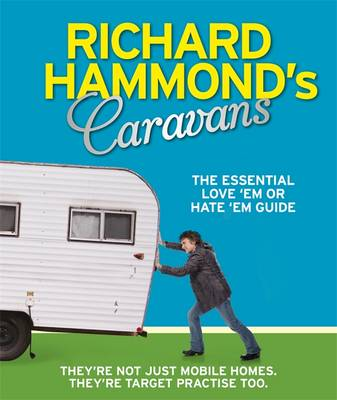 Picture of Richard Hammond's Caravans: The Essential Love 'Em or Hate 'Em Guide