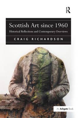 Picture of Scottish Art Since 1960: Historical Reflections and Contemporary Overviews