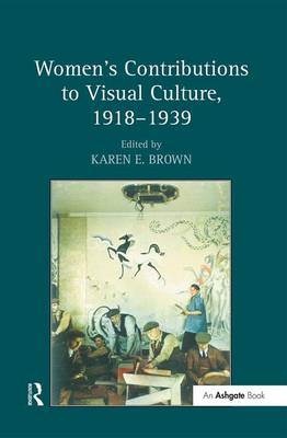 Picture of Women's Contributions to Visual Culture, 1918-1939