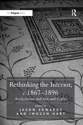 Picture of Rethinking the Interior, c. 1867-1896: Aestheticism and Arts and Crafts