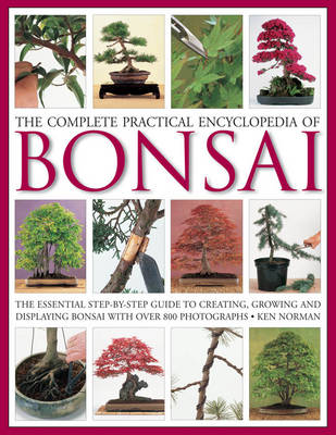 Picture of The Complete Practical Encyclopedia of Bonsai: The Essential Step-by-Step Guide to Creating, Growing, and Displaying Bonsai