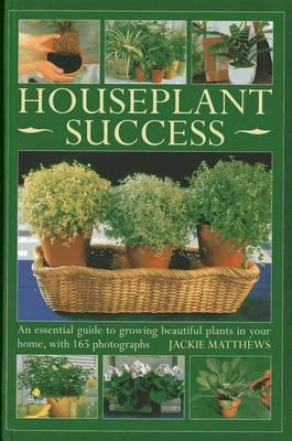 Picture of Houseplant Success: an Essential Guide to Growing Beautiful Plants in Your Home Throughout the Year