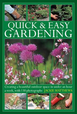 Picture of Quick & Easy Gardening: Creating a Beautiful Outdoor Space in Under an Hour a Week