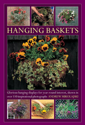 Picture of Hanging Baskets: Glorious Hanging Displays for Year-round Interest. Shown in Over 110 Inspirational Photographs