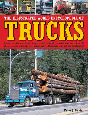 Picture of The Illustrated World Encyclopedia of Trucks: A Guide to Classic and Contemporary Trucks Around the World, with More Than 700 Photographs Covering the Great Makes and the Landmarks in Design and Development