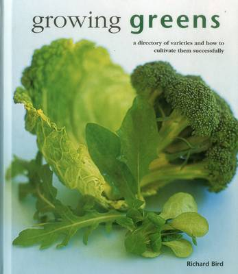 Picture of Growing Greens: A Directory of Varieties and How to Cultivate Them Successfully
