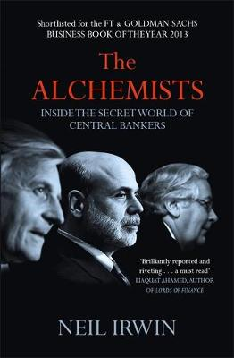 Picture of The Alchemists: Inside the Secret World of Central Bankers