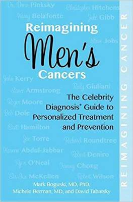 Picture of Reimagining Men's Cancers: The Celebrity Diagnosis Guide to Personalized Treatment and Prevention