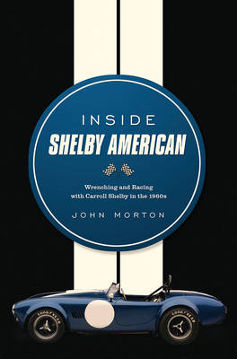 Picture of Inside Shelby-American: Wrenching and Racing with Carroll Shelby in the 1960s
