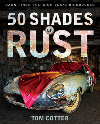 Picture of 50 Shades of Rust: Barn Finds You Wish You'd Discovered