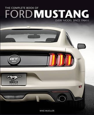Picture of The Complete Book of Ford Mustang: Every Model Since 1964 1/2