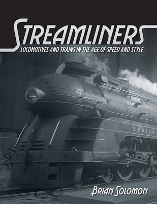 Picture of Streamliners: Locomotives and Trains in the Age of Speed and Style