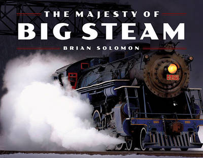 Picture of The Majesty of Big Steam