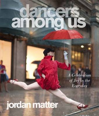 Picture of Dancers Among Us: A Celebration of Joy in the Everyday