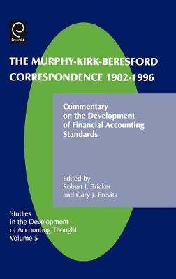 Picture of The Murphy-Kirk-Beresford Correspondence, 1982-1996: Commentary on the Development of Financial Accounting Standards